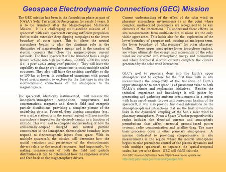 Geospace Electrodynamic Connections (GEC) Mission The GEC mission has been in the formulation phase as part of NASA's Solar Terrestrial Probe program for.