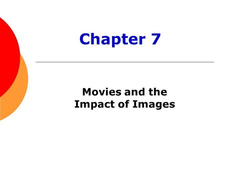 Movies and the Impact of Images Chapter 7. Online Image Library Go to www.bedfordstmartins.com/mediaculture www.bedfordstmartins.com/mediaculture to access.