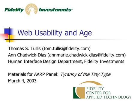 1 Web Usability and Age Thomas S. Tullis Ann Chadwick-Dias Human Interface Design Department,