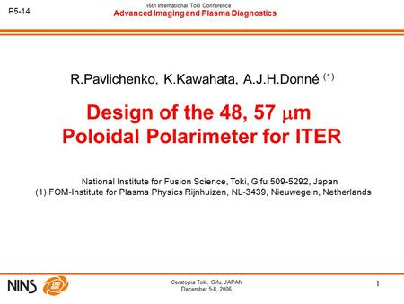 1 16th International Toki Conference Advanced Imaging and Plasma Diagnostics P5-14 Ceratopia Toki, Gifu, JAPAN December 5-8, 2006 Design of the 48, 57.
