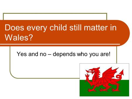 Does every child still matter in Wales? Yes and no – depends who you are!