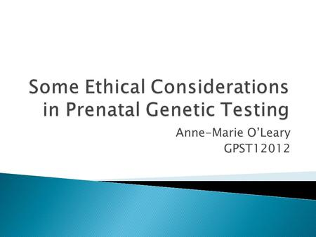 Anne-Marie O'Leary GPST12012. What ethical issues are there here?