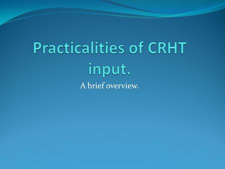 A brief overview.. Key principles of CRHT. Crisis management is a process of working through the crisis to the point of resolution. Successful client.