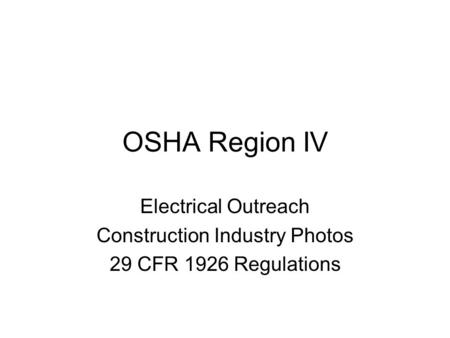 OSHA Region IV Electrical Outreach Construction Industry Photos 29 CFR 1926 Regulations.
