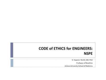 CODE of ETHICS for ENGINEERS: NSPE