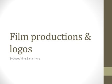 Film productions & logos By Josephine Ballantyne.