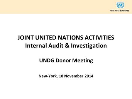 JOINT UNITED NATIONS ACTIVITIES Internal Audit & Investigation