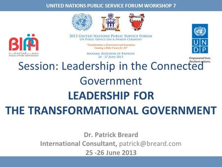 Session: Leadership in the Connected Government LEADERSHIP FOR THE TRANSFORMATIONAL GOVERNMENT Dr. Patrick Breard International Consultant,