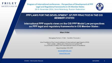 PPP LAWS FOR THE DEVELOPMENT OF PPP PRACTICE IN THE CIS MEMBER STATES International PPP experts views on the CIS PPP Model Law perspectives on PPP legal.
