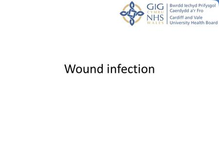 Wound infection. Wound infection has a significant impact on economic and Patient outcomes (IWJ 2008), However it is often misdiagnosed and mistreated.