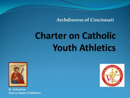 Archdiocese of Cincinnati St. Sebastian Patron Saint of Athletes.
