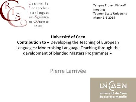Université of Caen Contribution to « Developing the Teaching of European Languages: Modernising Language Teaching through the development of blended Masters.