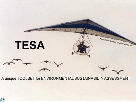A unique TOOLSET for ENVIRONMENTAL SUSTAINABILTY ASSESSMENT TESA Tous droits réservés ©net-aviation.com.