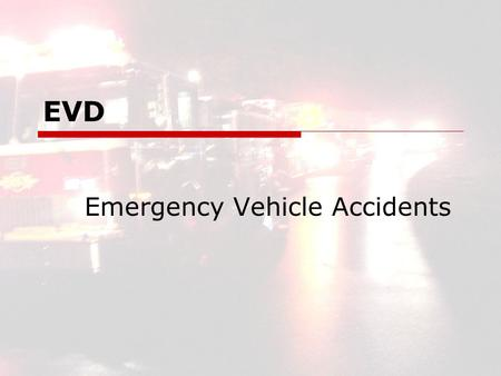 EVD Emergency Vehicle Accidents. EVD2 EVD Emergency Vehicle Accidents Fire Truck Scare.
