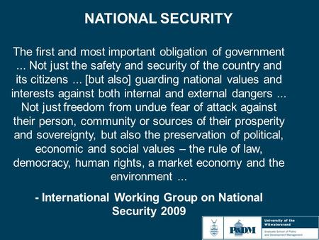 NATIONAL SECURITY The first and most important obligation of government... Not just the safety and security of the country and its citizens... [but also]
