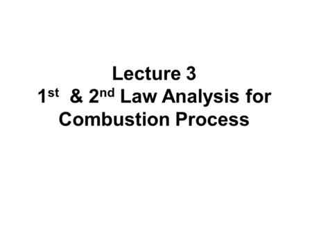 1st & 2nd Law Analysis for Combustion Process