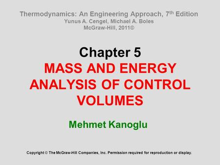 Chapter 5 MASS AND ENERGY ANALYSIS OF CONTROL VOLUMES