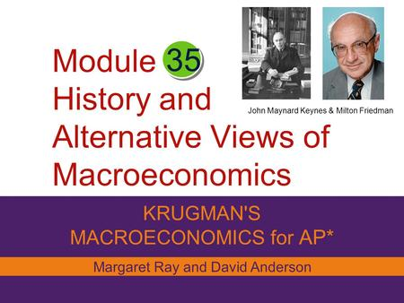 Module History and Alternative Views of Macroeconomics