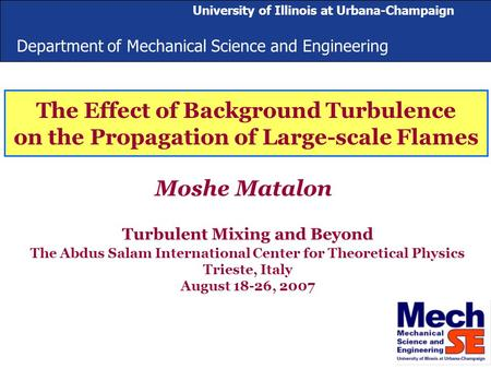 Department of Mechanical Science and Engineering University of Illinois at Urbana-Champaign The Effect of Background Turbulence on the Propagation of Large-scale.