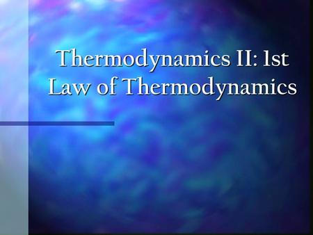 Thermodynamics II: 1st Law of Thermodynamics Objectives Comprehend the principles of operation of various heat exchangers Comprehend the principles of.