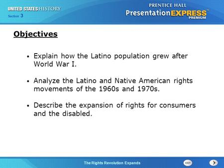 Chapter 25 Section 1 The Cold War Begins Section 3 The Rights Revolution Expands Explain how the Latino population grew after World War I. Analyze the.