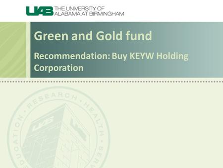 Recommendation: Buy KEYW Holding Corporation Green and Gold fund.