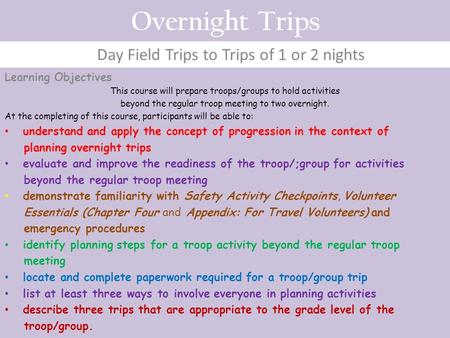 Day Field Trips to Trips of 1 or 2 nights