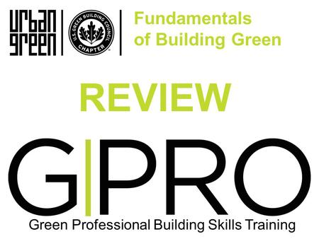 G|PRO Fundamentals of Building Green Green Professional Building Skills Training REVIEW.