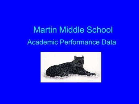 Martin Middle School Academic Performance Data School Profile General: Information is for 2005-2006 school year Grades Served: 6-8 Safe School Status: