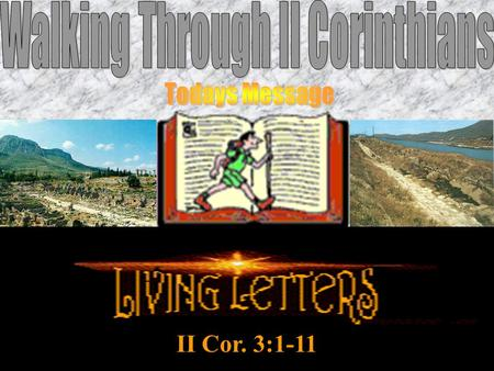 II Cor. 3:1-11. A. Paul's Credentials – Vrs. 1-3.
