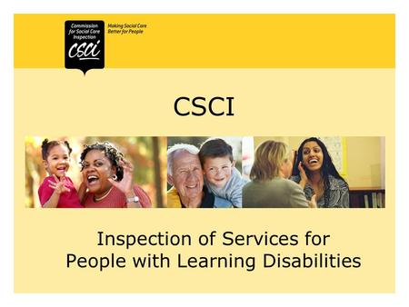 CSCI Inspection of Services for People with Learning Disabilities.