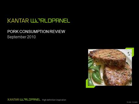 © Kantar Worldpanel PORK CONSUMPTION REVIEW September 2010.