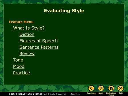 What Is Style? Diction Figures of Speech Sentence Patterns Review Tone Mood Practice Evaluating Style Feature Menu.