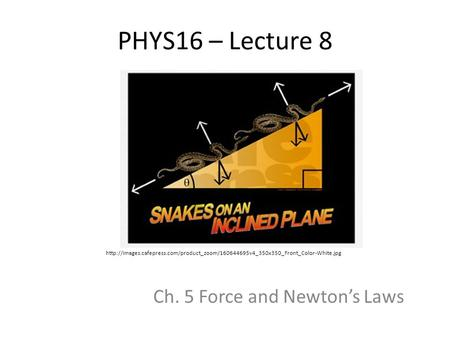 PHYS16 – Lecture 8 Ch. 5 Force and Newton's Laws