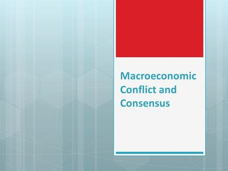 Macroeconomic Conflict and Consensus. Classical Economics  Focused on long run only  Short run effects, like changes in output, were unimportant  Awareness.