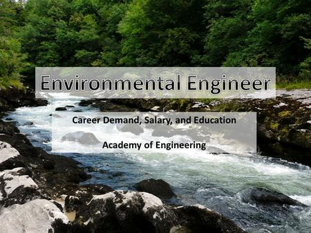 Career Demand, Salary, and Education Academy of Engineering.