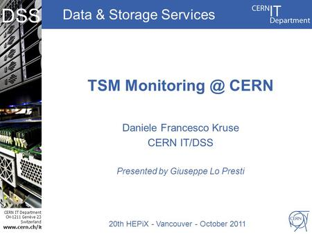 Data & Storage Services CERN IT Department CH-1211 Genève 23 Switzerland  t DSS TSM CERN Daniele Francesco Kruse CERN IT/DSS.