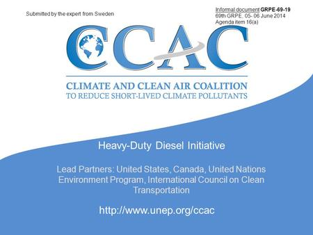 Heavy-Duty Diesel Initiative Lead Partners: United States, Canada, United Nations Environment Program, International Council on Clean Transportation