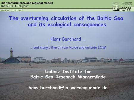 Hans Burchard … … and many others from inside and outside IOW Leibniz Institute for Baltic Sea Research Warnemünde The.