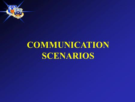 COMMUNICATION SCENARIOS. Scenario #1 You learn that one of your CCOs has received an interest-free loan from a local contractor. It came to your attention.