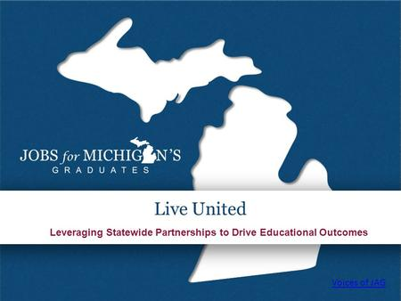 Leveraging Statewide Partnerships to Drive Educational Outcomes Live United Voices of JAG.