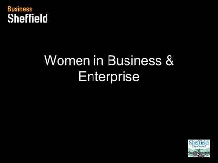Women in Business & Enterprise. In 2013, there were 4.9 million businesses in the UK. Over 99% of businesses are Small or Medium Sized businesses – employing.