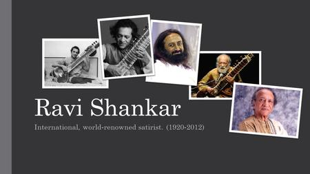 Ravi Shankar International, world-renowned satirist. (1920-2012)