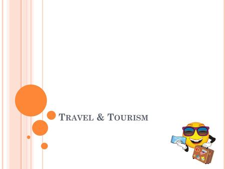 T RAVEL & T OURISM. T OURISM D EFINITIONS Tourist: people traveling to and staying in places outside their usual environment for not more than one consecutive.