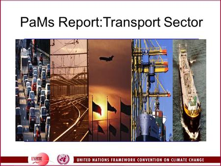 PaMs Report:Transport Sector. 2 Overview GHG Profile of Transport Sector Implementation Aspects Drivers, Policy Options and Action Patterns Success Story.