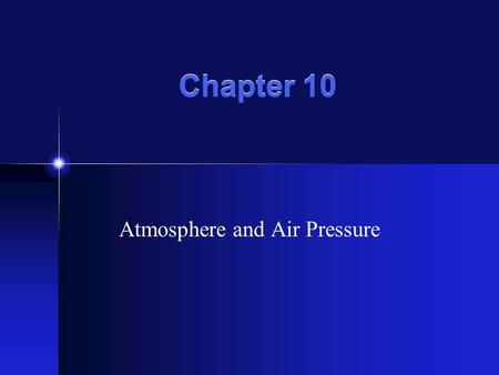 Chapter 10 Atmosphere and Air Pressure The sun provides heat and energy for the Earth. The angle at which sunlight strikes Earth's surface is called.