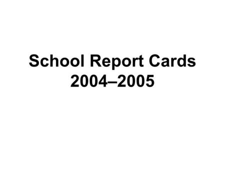School Report Cards 2004–2005. 2 The Bottom Line More schools are making Adequate Yearly Progress. Fewer students show serious academic problems (Level.