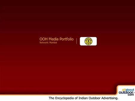 OOH Media Portfolio Network: Kolkata OOH Media Portfolio Network: Mumbai.