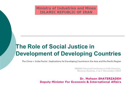 The Role of Social Justice in Development of Developing Countries The China + India Factor: Implications for Developing Countries in the Asia and the Pacific.