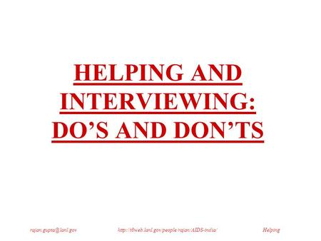 HELPING AND INTERVIEWING: DO'S AND DON'TS.